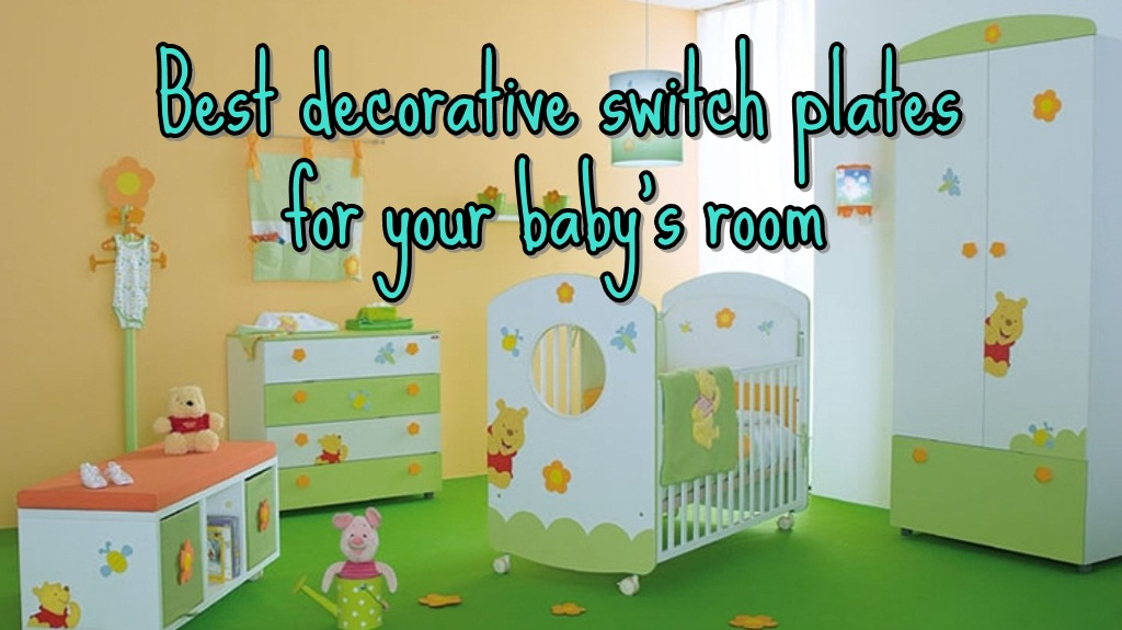 Best Light Switch Plates for Your Baby's Room (Boys or Girls)