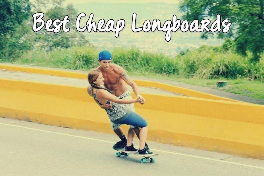 Best Cheap Longboards for the Money in 2018
