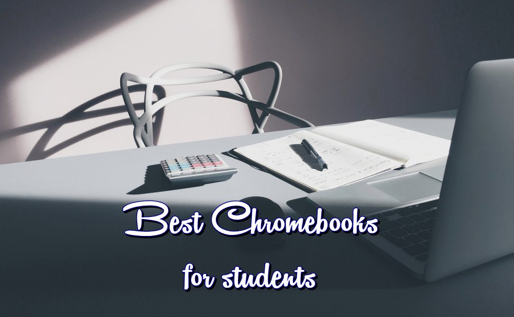 Best Chromebooks for Students in 2018