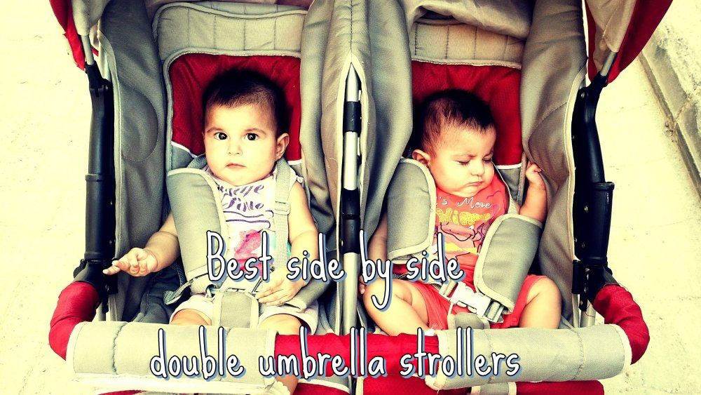 Best Side by Side Double Umbrella Stroller in 2018 (Ranked and Reviewed)