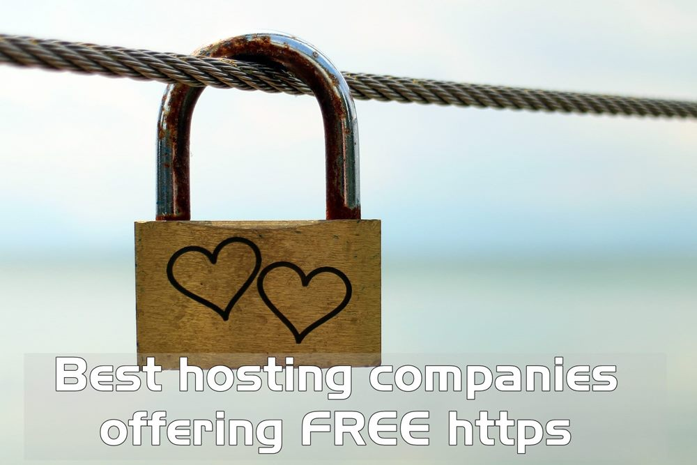 Best Hosting Companies that Offer Free HTTPs (free SSL Certificates)