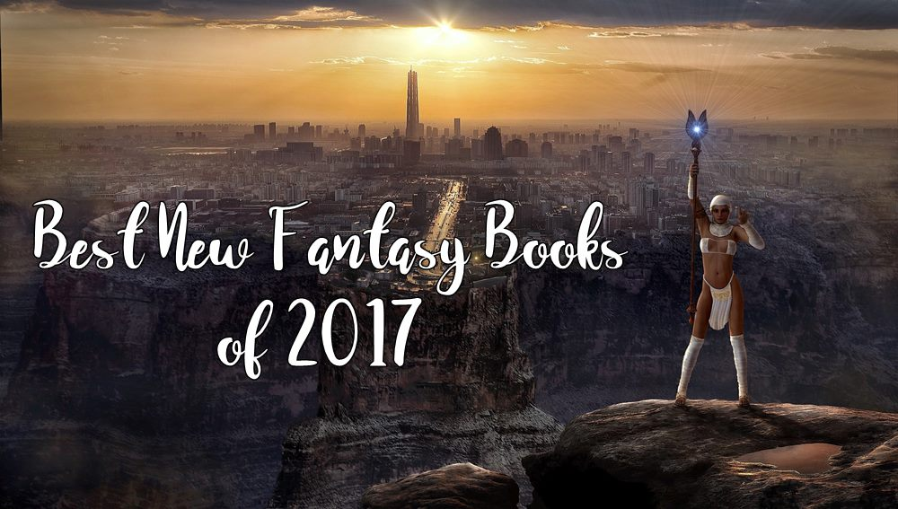 Best New Sword & Sorcery Fantasy Books Launched in 2017