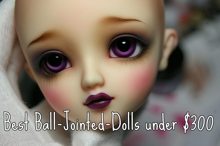 Best & Most Amazing BJD (Ball Jointed Dolls) to Own Today – Under $300