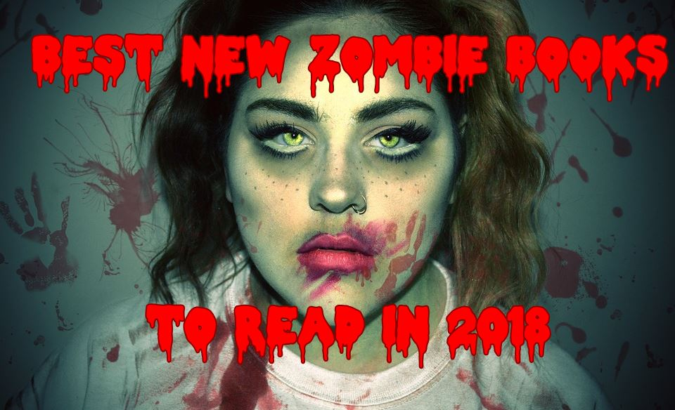 10 Best New Zombie Books to Read in 2018 | Ranking Squad